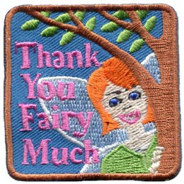 A orange-haired fairy peeks out from behind a tree. The words ''Thank You Fairy Much'' are embroidered on the left side of the patch.