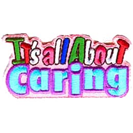 It's All About Caring, Award, Care, Compassion, Patch, Embroidered Patch, Merit Badge, Crest, Girl Scouts, Boy Scouts, Girl Guides