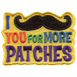 This patch says, 'I Must Ask You For More Patches' with 'Must Ask' replaced by a large, black mustache.