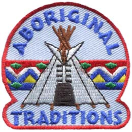 Aboriginal, Native, Indian, Tipi, Teepee, Tradition, Patch, Embroidered Patch, Merit Badge, Badge, Emblem, Iron On, Iron-On, Crest, Lapel Pin, Insignia, Girl Scouts, Boy Scouts, Girl Guides