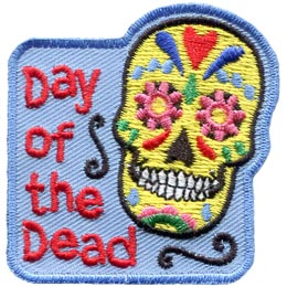 Day, Dead, Flower, Mexican, Skulls, Holiday,  Patch, Embroidered Patch, Merit Badge, Badge, Emblem, Iron On, Iron-On, Crest, Lapel Pin, Insignia, Girl Scouts, Boy Scouts, Girl Guides