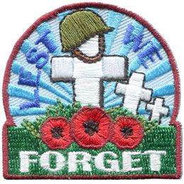 Lest We Forget, Remember, Remembrance Day, Poppy, Veteran, War, Peace, Patch, Embroidered Patch, Merit Badge, Crest, Girl Scouts, Boy Scouts, Girl Gui
