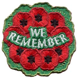 We, Remember, Remembrance Day, Military, Troop, Soldier, Poppy, Veteran, Cross, Salute, War, Peace, Patch, Embroidered Patch, Merit Badge, Crest, Girl Scouts, Boy Scouts, Girl Guides