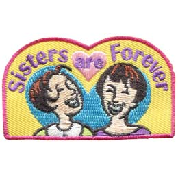 Sister, Forever, Sisters, Heart, Laugh, Smile, Patch, Embroidered Patch, Merit Badge, Badge, Emblem, Iron On, Iron-On, Crest, Lapel Pin, Insignia, Girl Scouts, Boy Scouts, Girl Guides