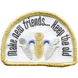 Make, New, Friends, Keep, Old, Silver, Gold, Patch, Embroidered Patch, Merit Badge, Badge, Emblem, Iron On, Iron-On, Crest, Lapel Pin, Insignia, Girl Scouts, Boy Scouts, Girl Guides