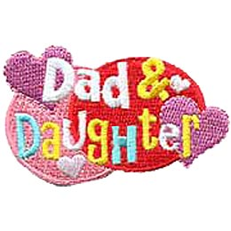 This Dad & Daughter patch is comprised of two overlapping ovals with the words ''Dad & Daughter'' embroidered on them. Two big pink hearts decorate the upper left and lower right of the ovals.